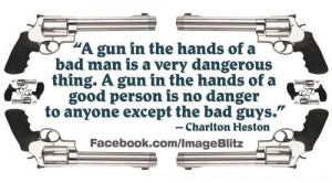 gun in the hands of a bad man is a very dangerous thing a gun in the ...