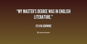 Name : quote-Sylvia-Browne-my-masters-degree-was-in-english-literature ...