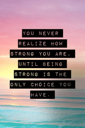 ... some Quotes About Strength (Depressing Quotes) above inspired you