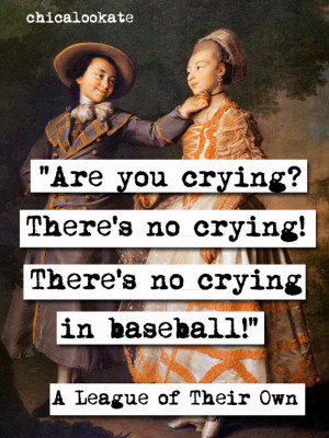 League of Their Own No Crying in Baseball Quote Print (p297)