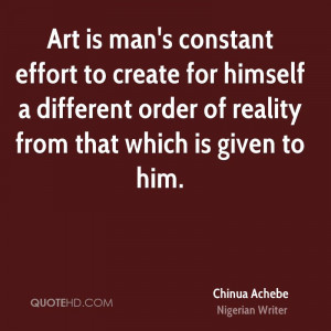 Chinua Achebe Art Quotes