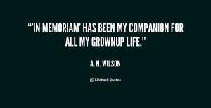 """In Memoriam' has been my companion for all my grownup life."""""""