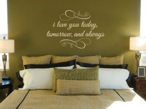 love you Today, tomorrow, and always... Master Bedroom Uppercase ...