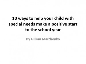 10 ways to help your child with special needs make a positive start to ...