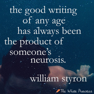 ... age has always been the product of someone's neurosis. William Styron