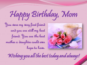 Wish all the best to your mom, on her birthday and always.