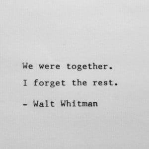 We were together. I forget the rest.