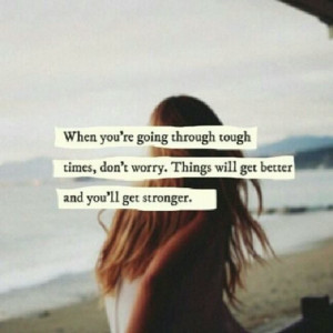 quotes #it will get better #rough times