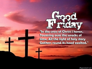 Good Friday Quotes And Sayings 2014 With Pictures, Images