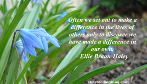 often we set out to make a difference in the lives of others only to ...