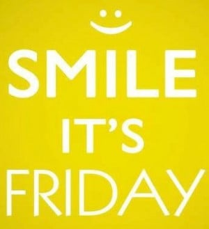 Happy Friday Quotes For Facebook Smile, it's friday quote via