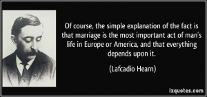 Of course, the simple explanation of the fact is that marriage is the ...