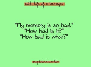 funny, memory, quote, quotes, teenager, text, typo, typography
