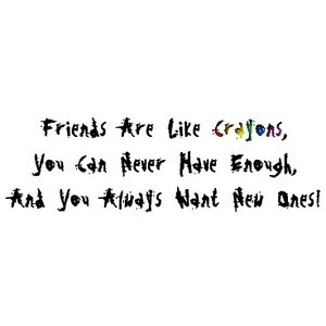 Friends Are Like Crayons - Text Quotes by Ketsy