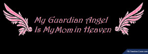 Messages/Sayings : Guardian Angel Is My Mom Facebook Timeline Cover