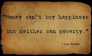 Money Can't Buy Happiness But Neither Can Poverty - Money Quote