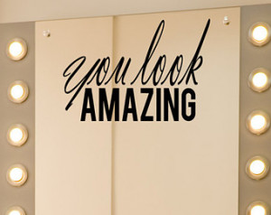 You Look Amazing! Beauty Salon Mirr or Decal, Beautician Vinyl Decal ...