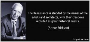 The Renaissance is studded by the names of the artists and architects ...