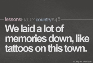 Tattoo quotes on this town by jason aldean quotesgram for Jason aldean tattoos on this town lyrics