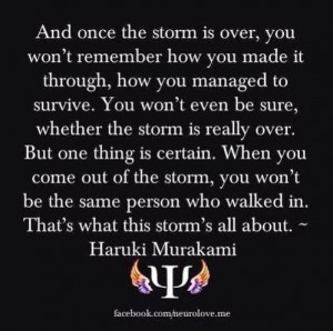Facing the storms of life.