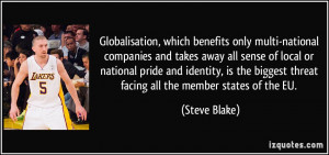 Globalisation, which benefits only multi-national companies and takes ...
