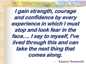 gain strength, courage and confidence by every experience in (1) by ...