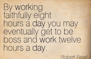 Living up to ideals is like doing everyday work with your Sunday ...