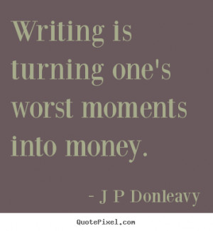 moments into money j p donleavy more inspirational quotes love quotes ...