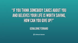 quote-Geraldine-Ferraro-if-you-think-somebody-cares-about-you-14767 ...