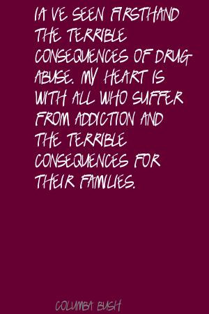 Drug Addiction Quotes Drug abuse has a terrible