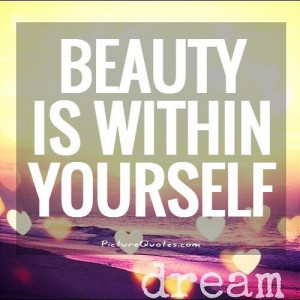 url=http://www.imagesbuddy.com/beauty-is-within-yourself-beauty-quote ...