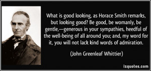 is good looking, as Horace Smith remarks, but looking good? Be good ...