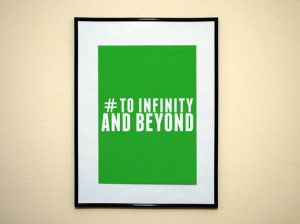 Hashtag To Infinity and Beyond buzz lightyear quote Instagram Style ...