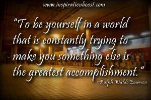 ralph waldo emerson to be yourself in a world that is constantly ...