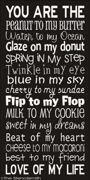 to my butter. Water to my ocean. Glaze on my donut. Spring in my ...