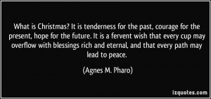 tenderness for the past, courage for the present, hope for the future ...