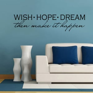 Quotes Picture: dream, believe, and make it happen