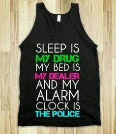 shirt sleep is my drug quote