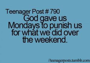 crazy, fun life, god, life, monday, mondays, party, punish, teenage ...