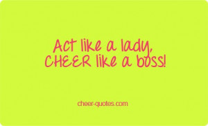 Cheer Quotes / Act like a lady, CHEER like a boss! #cheerquotes # ...