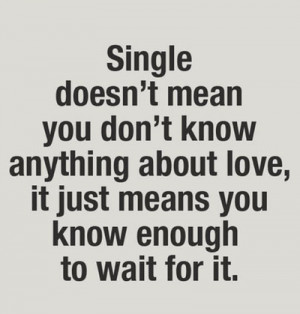 quotes single wait for perfect someone