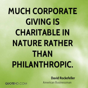 Much corporate giving is charitable in nature rather than ...