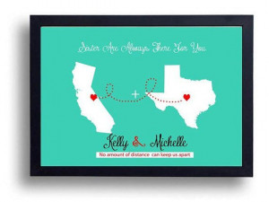... Inspirational Sister Quote, Best Friend Quote, Long distance map art