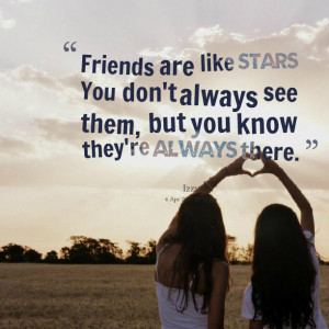 Quotes Picture: friends are like stars you don't always see them, but ...