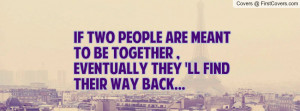 If People Are Meant To Be Together Quotes