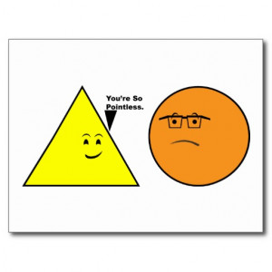 You're So Pointless - Funny Geometry Sayings Postcard