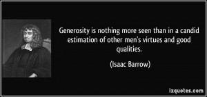 Generosity is nothing more seen than in a candid estimation of other ...