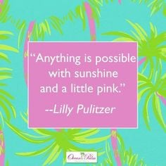 Lilly Pulitzer Quotes ~lilly pulitzer