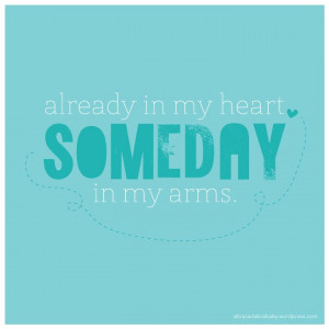 ... , Someday, Infertility, Children, Future Baby, Adoption Quotes, Hope