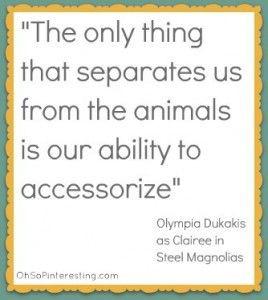 Steel Magnolias' quotes